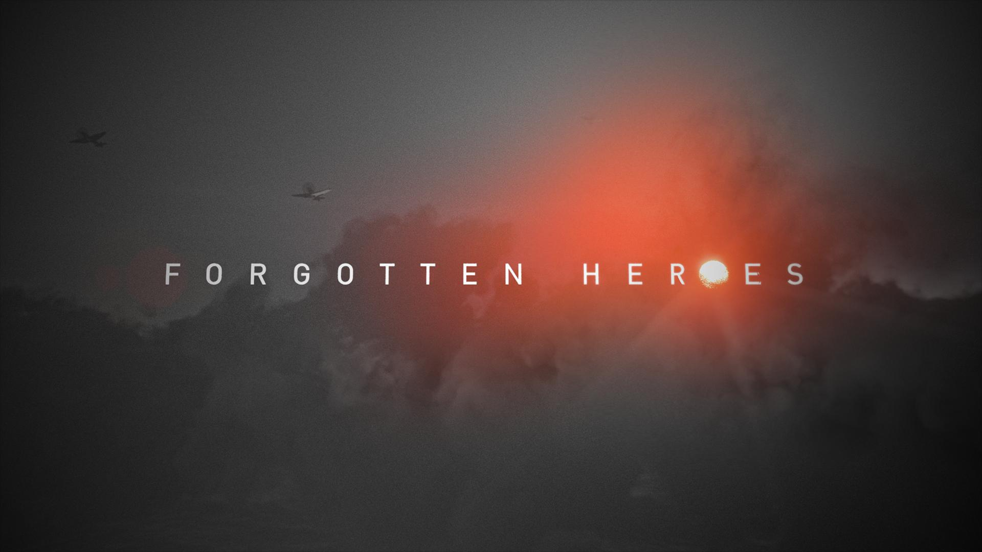 FORGOTTEN HEROES    (to play film click circle button to the right. To add to watchlist, click + button below it)