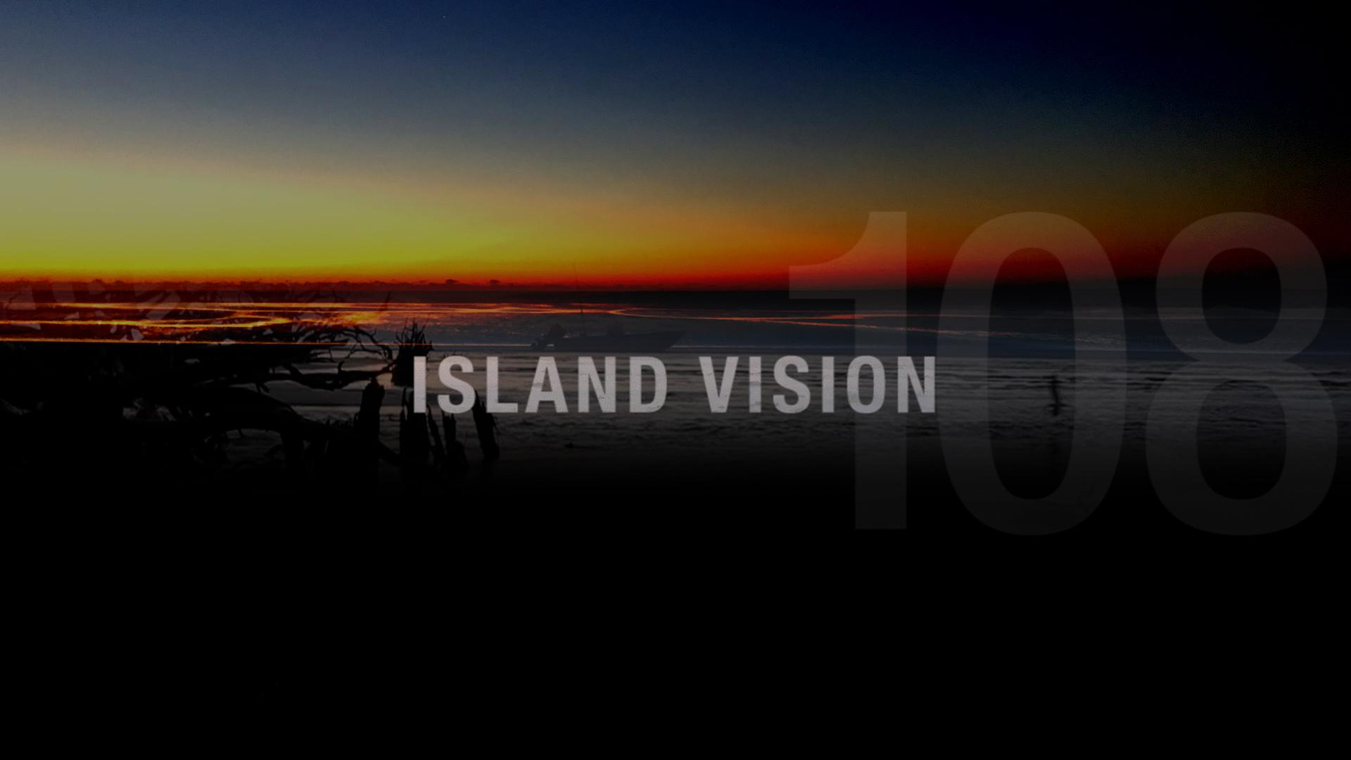 ISLAND VISION      (to play film click circle button to the right. To add to watchlist, click + button below it)